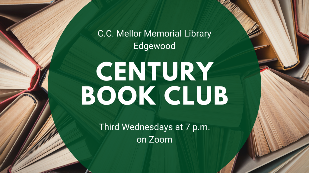 """Logo for the Century Book Club. Green circle over a photo of book spines. Text inside the circle reads """"C.C. Mellor Memorial Library, Edgewood. Century Book Club. Third Wednesdays at 7 p.m. on Zoom."""""""