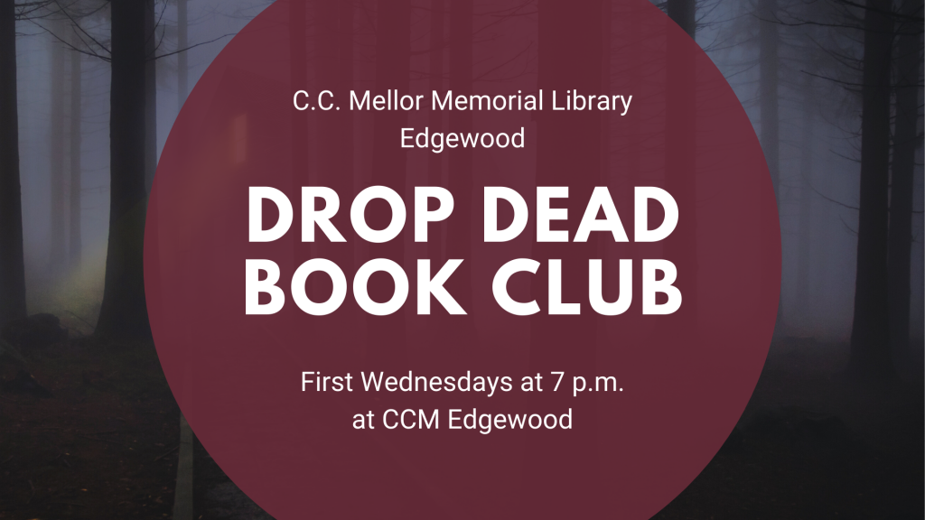 """Logo for the Drop Dead Book Club. Maroon circle over a photo of foggy woods. Text in the circle reads """"C.C. Mellor Memorial Library Edgewood. Drop Dead Book Club. First Wednesdays at 7 p.m. at CCM Edgewood."""""""